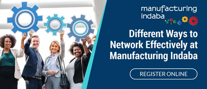 Different ways to Network Effectively at Manufacturing Indaba